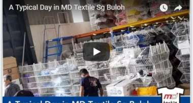 A Typical Day in MD Textile Sungai Buloh.